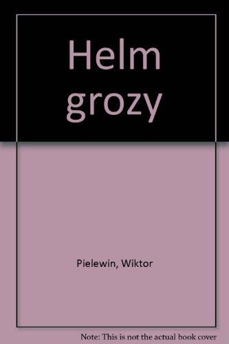 Helm grozy: Pielewin, Wiktor