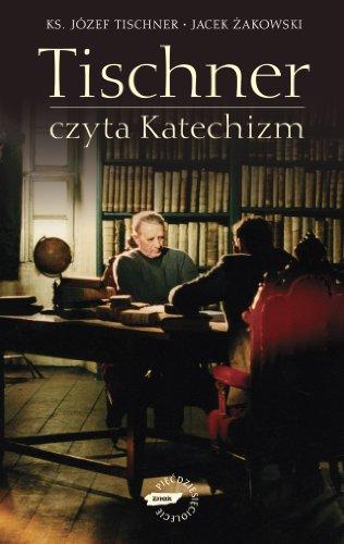 Tischner czyta Katechizm: ks. Jozef Tischner,