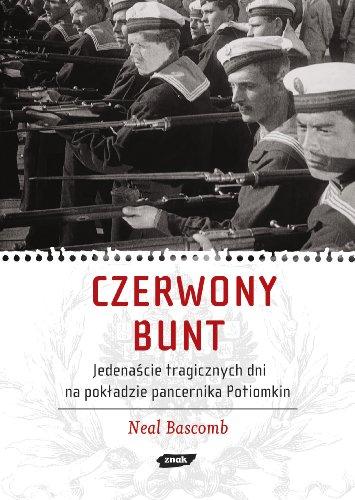 9788324013470: Czerwony bunt Jedenascie tragicznych dni na pokladzie pancernika Potiomkin