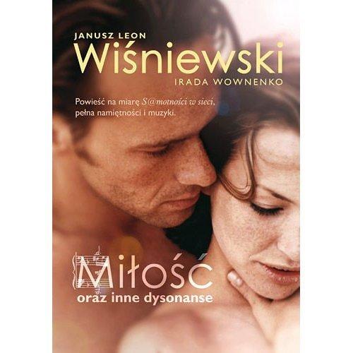 Milosc oraz inne dysonanse: Janusz L. Wi?niewski