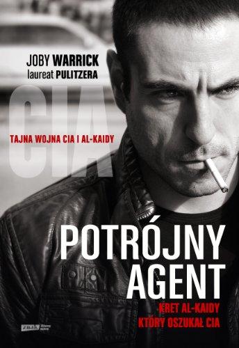 9788324023370: Potrójny agent: Kret Al-Kaidy, który oszukal CIA