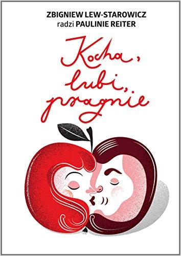 Kocha, lubi, pragnie: Lew-Starowicz, Zbigniew