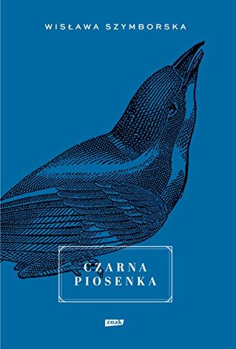 Czarna piosenka: Wislawa Szymborska