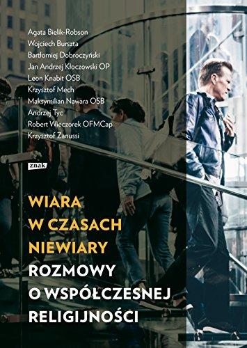 Stock image for Wiara w czasach niewiary: Rozmowy o wspó?czesnej religijno?ci (Paperback) for sale by The Book Depository EURO
