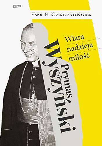 Stock image for Prymas Wyszy?ski Wiara, nadzieja, mi?o??. (Paperback) for sale by The Book Depository EURO
