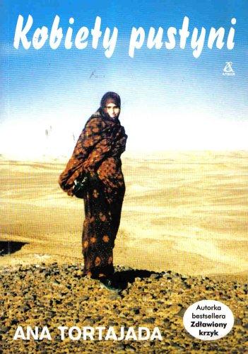 Kobiety Pustyni: Ana Tortajada