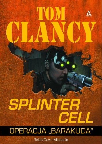 Splinter Cell. Operacja Barakuda: Tom Clancy