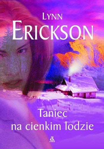 Taniec na cienkim lodzie: Erickson, Lynn