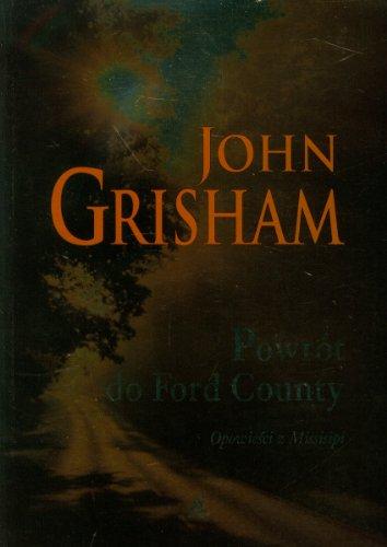 Powr?t do Ford County: opowie?ci z Missisipi: Grisham John