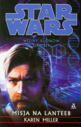 9788324137879: Star Wars Wojny Klonów Gambit Misja na Lanteeb
