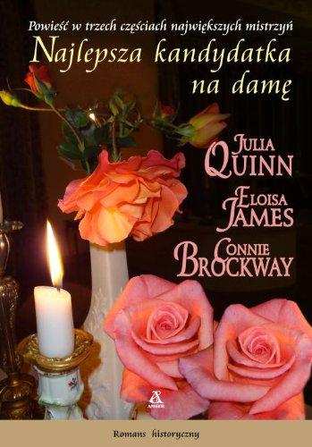 Najlepsza kandydatka na dame (polish): Quinn Julia, James Eloisa, Brockway Connie
