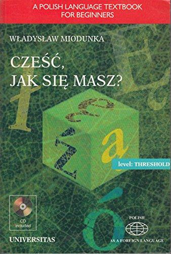 9788324201235: Czesc, Jak Sie Masz?: A Polish Language Textbook for Beginners, Level Threshold