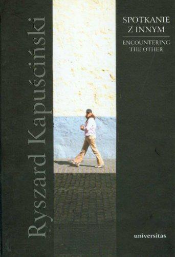 Encountering the Other / Spotkanie z innym (English and Polish Edition): Ryszard Kapuscinski