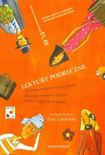 Lektury podreczne Antologia tekstow satyrycznych dla cudzoziemcow,: Ewa Lipinska