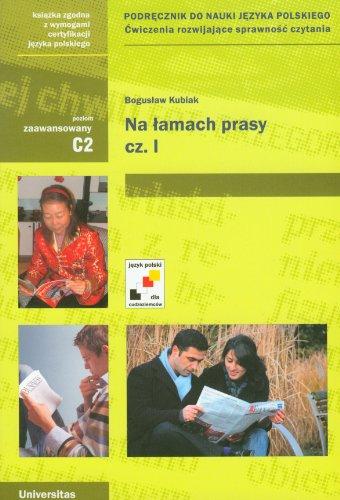 9788324209897: Na lamach prasy Czesc 1 podrecznik do nauki jezyka polskiego: Cwiczenia rozwijajace sprawnosc czytania