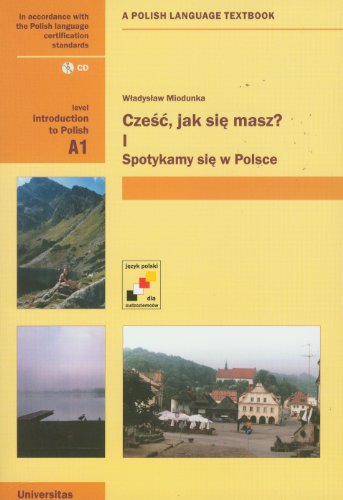 9788324217618: Czesc, Jak Sie Masz? Level A1: Introduction to Polish: A Polish Language Textbook (English and Polish Edition)