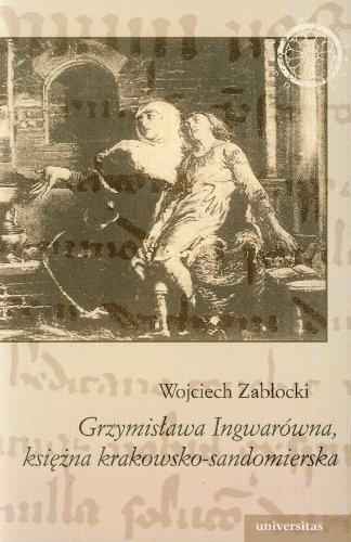 9788324217892: Grzymislawa Ingwarówna, ksiezna krakowsko-sandomie
