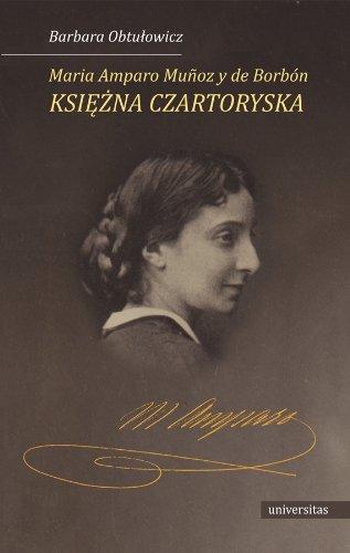 9788324222391: Maria Amparo Munoz y de Borbon ksiezna Czartoryska