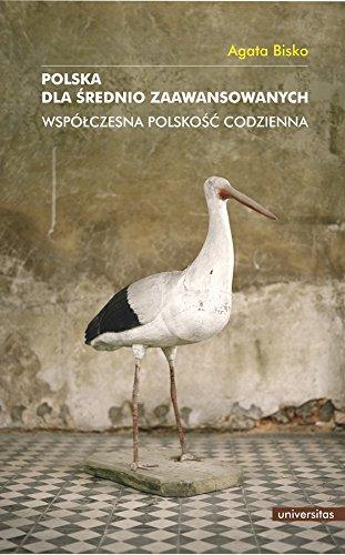 9788324226146: Polska dla srednio zaawansowanych: Wspólczesna polskosc codzienna