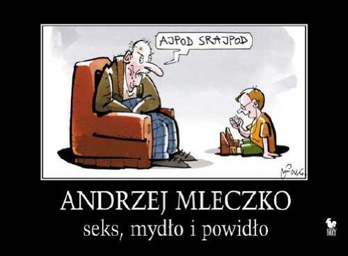 Seks, mydlo i powidlo: Mleczko, Andrzej