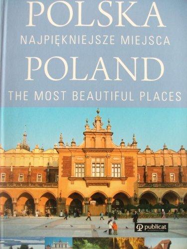 Poland - The Most Beautiful Places [Polska: Bogna Kowalczyk,Jacek Lang,Adam