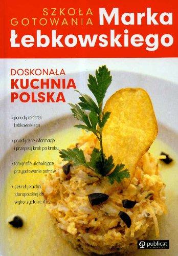Doskonala kuchnia Polska: Lebkowski Marek