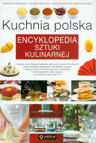 Kuchnia polska Encyklopedia sztuki kulinarnej: Swulinska-Katulska, Aleksandra