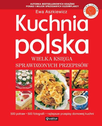 Kuchnia polska Wielka ksiega sprawdzonych przepisà w: Aszkiewicz, Ewa