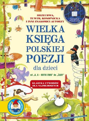 Wielka ksiega polskiej poezji dla dzieci: Praca Zbiorowa