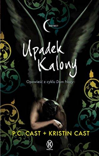 Upadek Kalony: Cast P.C., Cast