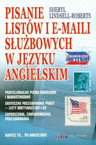 9788324600762: Pisanie listów i e-maili sluzbowych w jezyku angielskim