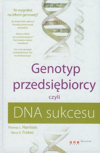 9788324605484: Genotyp przedsiebiorcy czyli DNA sukcesu