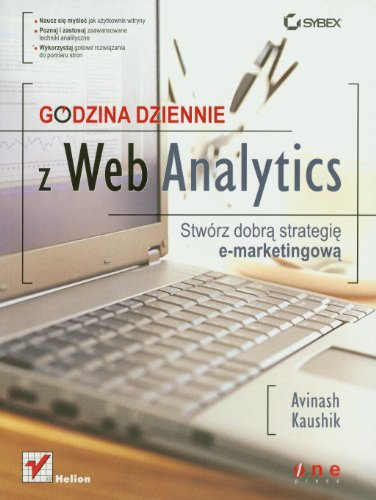 9788324618804: Godzina dziennie z Web Analytics: Stw�rz dobra strategie e-marketingowa