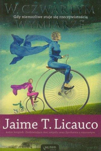 W czwartym wymiarze Gdy niemozliwe staje sie: Jaime T. Licauco