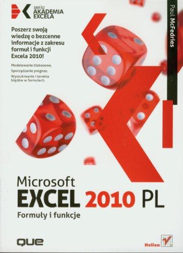 Microsoft Excel 2010 PL: Formuly i funkcje.: McFedries, Paul