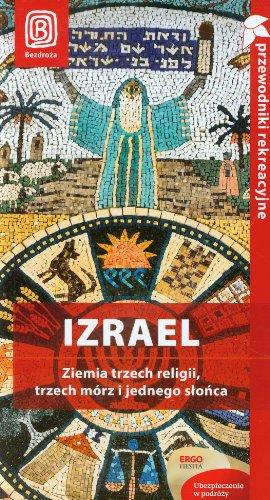 9788324662920: Izrael Ziemia trzech religii, trzech m�rz i jednego slonca