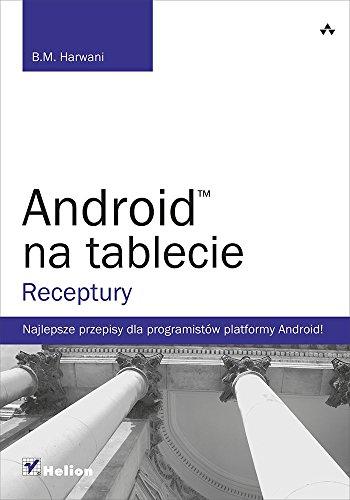 9788324686605: Android na tablecie Receptury
