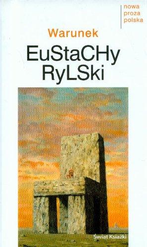 Warunek (Polish Edition): Eustachy Rylski
