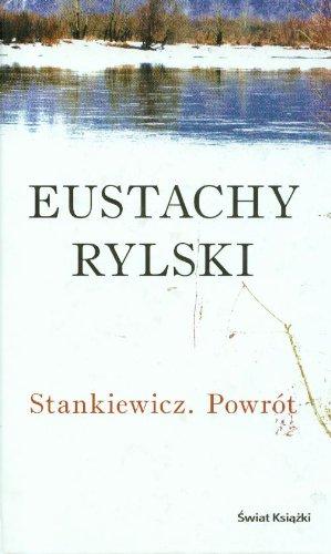 Stankiewicz. Powrot [Jan 01, 2009] Rylski, Eustachy