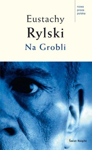 Na Grobli: Rylski, Eustachy