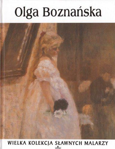 9788325201258: Wielka Kolekcja Slawnych Malarzy - Olga Boznanska nr.46