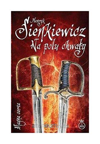 Na polu chwaly: Henryk Sienkiewicz