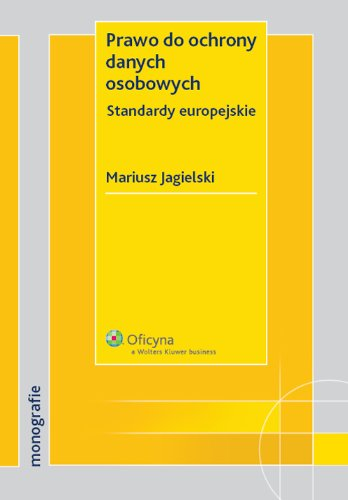 9788326402418: Prawo Do Ochrony Danych Osobowych: Standardy Europejskie