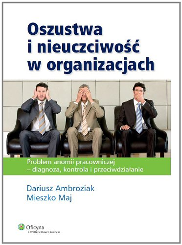 9788326444784: Oszustwa i nieuczciwosc w organizacjach