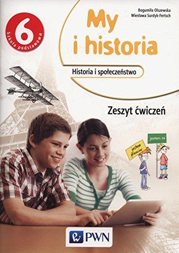 9788326724206: My i historia 6 Zeszyt cwiczen: Szkola podstawowa