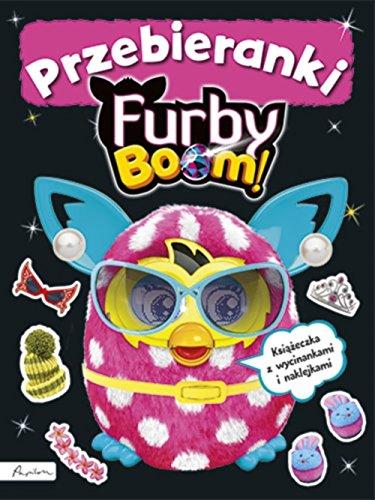 9788327101792: Furby Boom! Przebieranki. Ksiazeczka z wycinankiami i naklejkami