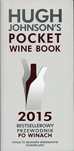 Hugh Johnson s Pocket Wine Book 2015: Hugh Johnson