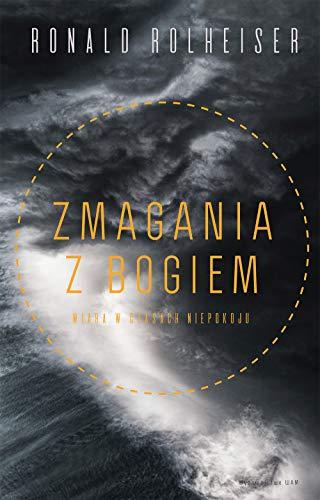 Stock image for Zmagania z Bogiem: Wiara w czasach niepewno?ci (Paperback) for sale by The Book Depository EURO