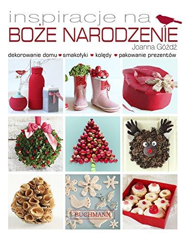 Inspiracje na Bo?e Narodzenie: Joanna Gozdz