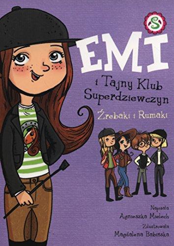 9788328013698: Emi i tajny klub superdziewczyn 5 ?rebaki i Rumaki